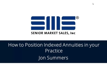 How to Position Indexed Annuities in Your Practice